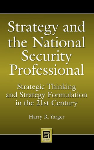 Strategy and the National Security Professional: Strategic Thinking and Strategy Formulation in the 21st Century (Praege