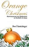 Orange Christmas, Jon Huntzinger, 1493653407