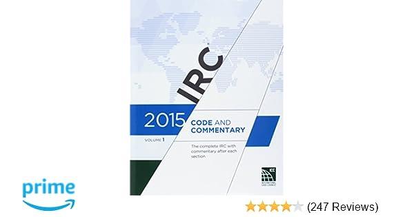 2015 International Residential Code Commentary, Volume 1: International Code Council: 9781609832841: Amazon.com: Books