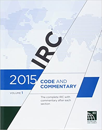 2015 International Residential Code Commentary, Volume 1 1st Edition