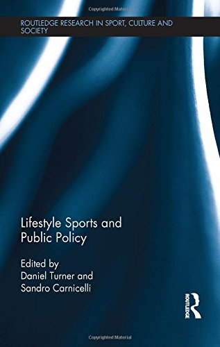 Lifestyle Sports and Public Policy (Routledge Research in Sport, Culture and Society) by Routledge