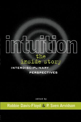 Intuition: The Inside Story: Interdisciplinary Perspectives (Creating the North American Landscape (Paperback))
