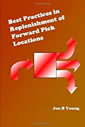 Best Practices In Replenishment Of Forward Pick Locations
