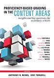 img - for Proficiency-Based Grading in the Content Areas: Insights and Key Questions for Secondary Schools (Adapting Evidence-Based Grading for Content Area Teachers) book / textbook / text book