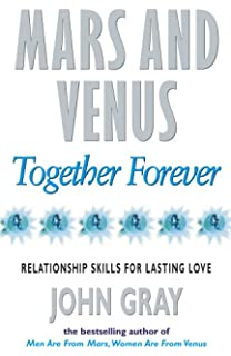 mars and venus in the bedroom. Mars And Venus Together Forever  Relationship Skills for Lasting Love Buy and in the Bedroom A Guide to Romance