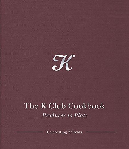 The K Club Cookbook: Producer to Plate by Finbarr Higgins