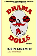 Drama Dolls: A Novel: [Dark, Suspenseful, Fast-paced, Exhilarating]