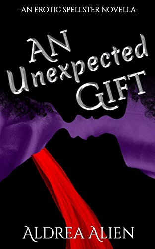 An Unexpected Gift: An Erotic Spellster Novella (Spellster Series Book 1.5)