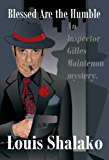Blessed Are the Humble (The Inspector Gilles Maintenon Mystery Series)