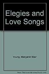 Elegies and Love Songs