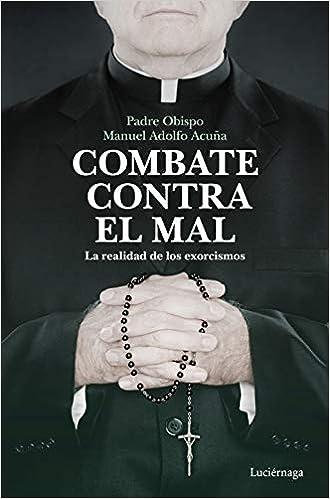 Combate contra el mal de Padre Obispo Manuel Adolfo Acuña