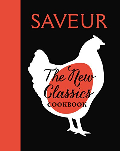 SAVEUR: The New Classics Cookbook: 1,000 Recipes + Expert Advice, Tips, and - Illustrated Cooking For Two Cooks