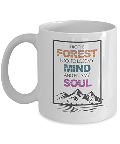 - Into The Forest I Go Coffee & Tea Gift Mug, Adventurous Gifts for Men & Women Camper, Rock or Mountain Climber, Hiker and Traveler (11oz)