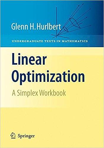 Linear Optimization: The Simplex Workbook (Undergraduate