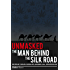Unmasked: The Man Behind The Silk Road
