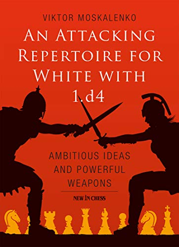 Pdf Humor An Attacking Repertoire for White with 1.d4: Ambitious Ideas and Powerful Weapons