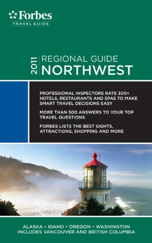 Forbes Travel Guide 2011 Northwest (Forbes Travel Guide Regional Guide) - Forbes Travel Guide
