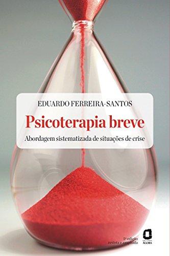 Psicoterapia Breve - Abordagem Sistematizada de Situaçoes de Crise (Portuguese Edition)