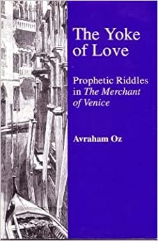 Book The Yoke of Love: Prophetic Riddles in 'Merchant of Venice': Prophetic Riddles in 'Merchant of Venice'