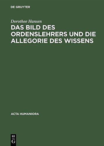 Das Bild des Ordenslehrers und die Allegorie des Wissens (ACTA Humaniora) (German Edition)