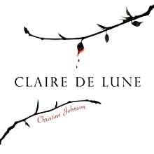 Claire De Lune Audiobook by Christine Johnson Narrated by Christine Johnson