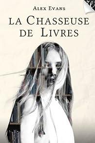 La Chasseuse de livres par Alex Evans