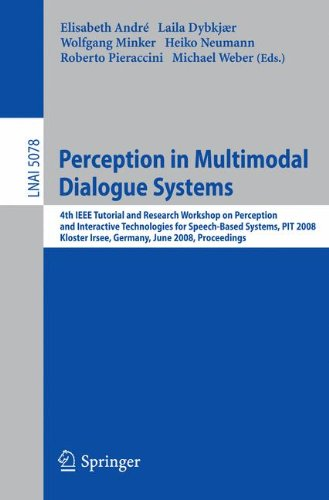 Perception in Multimodal Dialogue Systems: 4th IEEE Tutorial and Research Workshop on Perception and Interactive Technol