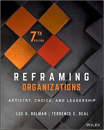 Reframing Organizations Artistry Choice And Leadership By Lee G Bolman