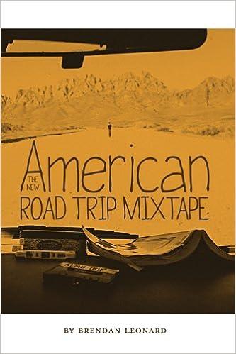The New American Road Trip Mixtape: Brendan Leonard