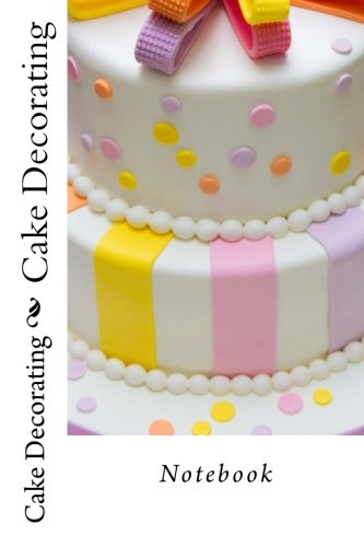 Cake Decorating: Notebook by Wild Pages Press