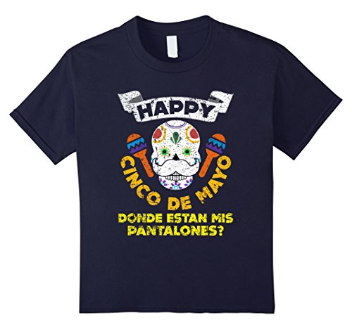 [Kids Funny Cinco De Mayo Mis Pantalones T-shirt Meme Quote Gift 4 Navy] (Les Mis Halloween Costumes)