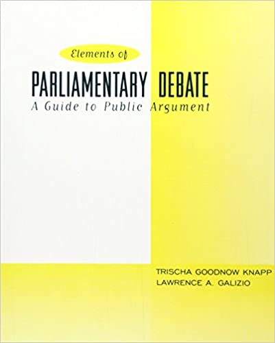 elements of parliamentary debate a guide to public argument the