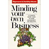 Minding Your Own Business, Raymond Moore, 1561210080