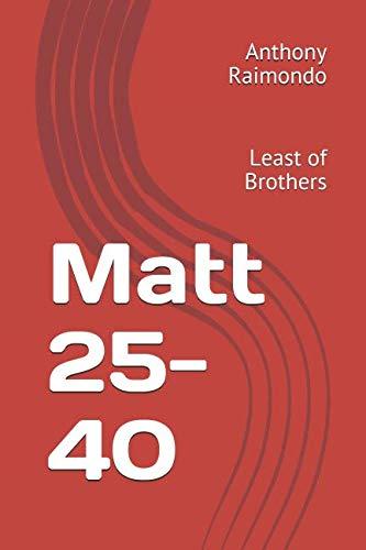 Matt 25-40: Least of Brothers