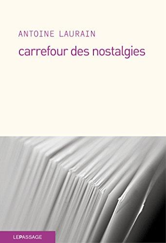 Carrefour des nostalgies (LITTERATURE) (French Edition)