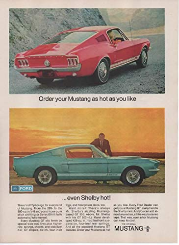 """Magazine Print Ad: 1967 Ford Mustang 289-390 cu in V-8, Shelby GT-350, GT-500 428 cubic inch V-8 Engine,""""Order Your Mustang as Hot as You Like.Even Shelby Hot"""""""