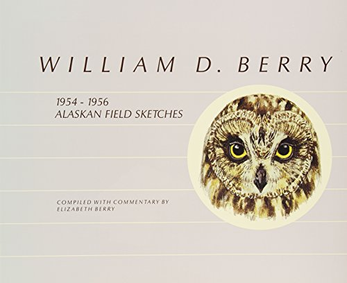 William D Berry: 1954-1956 Alaskan Field Sketches