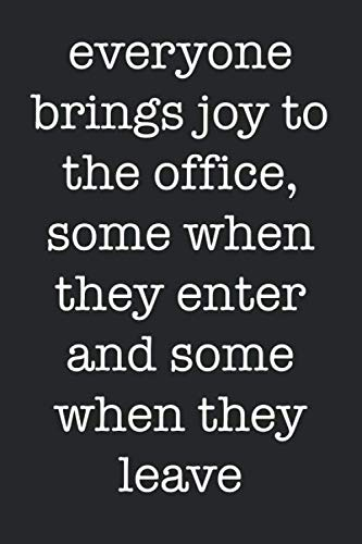 Everyone brings joy to the office, some when they enter and some when they leave: Sarcastic office humor journal