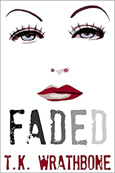Faded (English Edition) por [Wrathbone, T.K.]