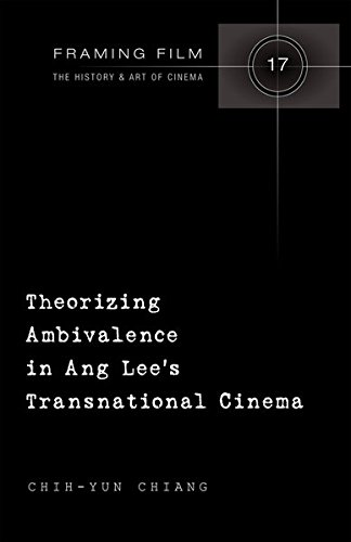 Theorizing Ambivalence in Ang Lee's Transnational Cinema (Framing Film)