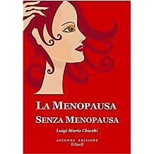 La menopausa senza menopausa (Italian Edition)
