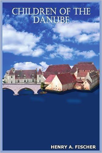 Book CHILDREN OF THE DANUBE by Henry Fischer (2004-06-17)
