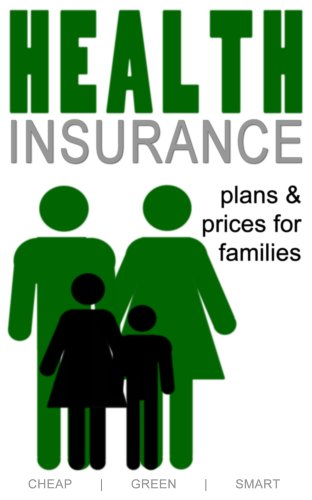 Health Insurance Plans and Prices for Texas Families (Texas Health Care Book 3)