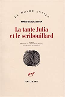 La tante Julia et le scribouillard, Vargas Llosa, Mario