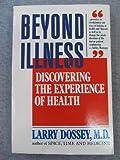 Beyond Illness, Larry Dossey, 0394741927