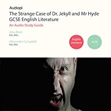 The Strange Case of Dr Jekyll and Mr Hyde English Literature GCSE Audiobook by Alex Blott, Alexandra Campbell Narrated by Penny Andrews, Andrew Cresswell
