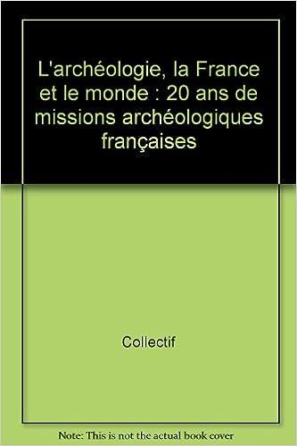 Livres gratuits Archéologies : 20 ans de recherches françaises dans le monde pdf, epub