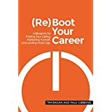ReBoot Your Career: A Blueprint for Finding Your Calling, Marketing Yourself, and Landing Great Gigs