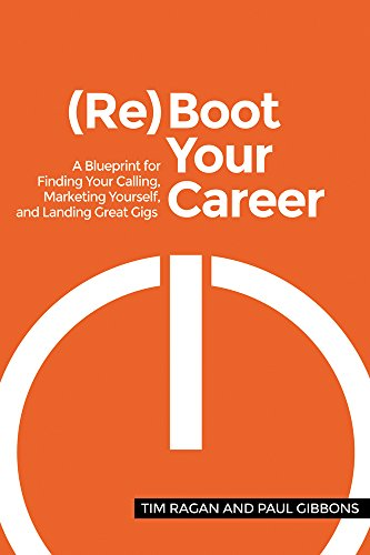 Reboot your career a blueprint for finding your calling reboot your career a blueprint for finding your calling marketing yourself and landing malvernweather Images