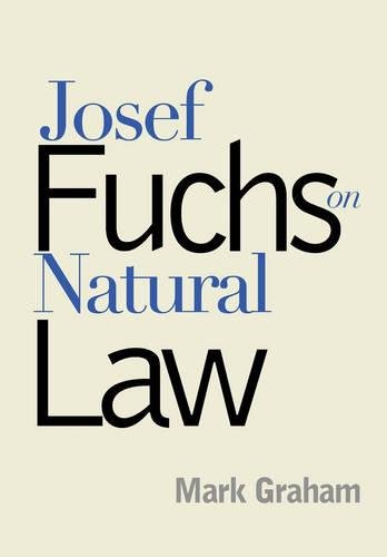 Josef Fuchs on Natural Law (Moral Traditions) pdf